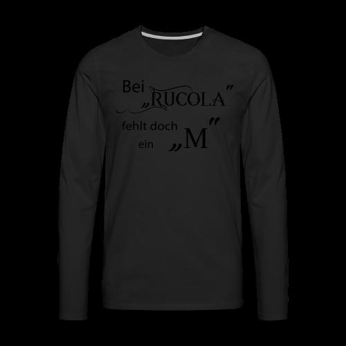 Bei Rucola fehlt doch ein M - 2017 - Männer Premium Langarmshirt