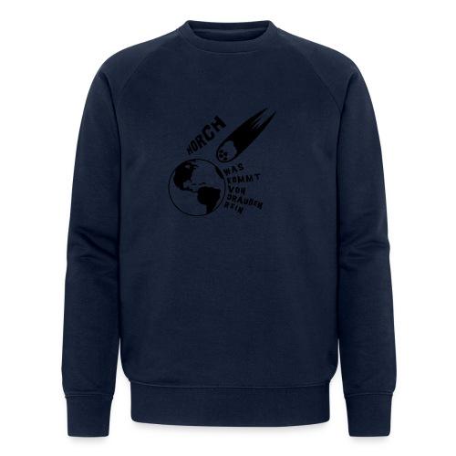 2012 - Horch was kommt von draußen rein - Männer Bio-Sweatshirt von Stanley & Stella