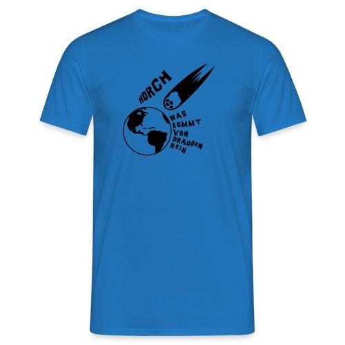 2012 - Horch was kommt von draußen rein - Männer T-Shirt