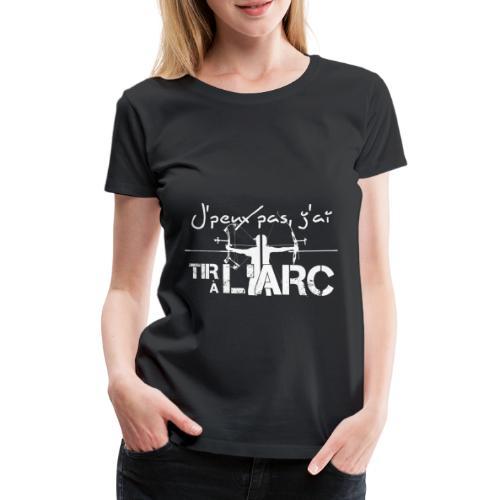 Sweat shirt J'peux pas j'ai Tir à l'Arc - X - T-shirt Premium Femme