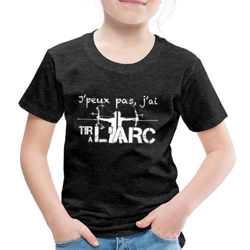 Sweat shirt J'peux pas j'ai Tir à l'Arc - T-shirt Premium Enfant