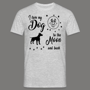 I love my Dog to the Moon and back - Männer T-Shirt