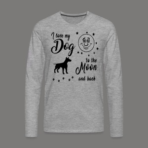 I love my Dog to the Moon and back - Männer Premium Langarmshirt