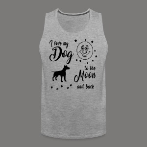 I love my Dog to the Moon and back - Männer Premium Tank Top