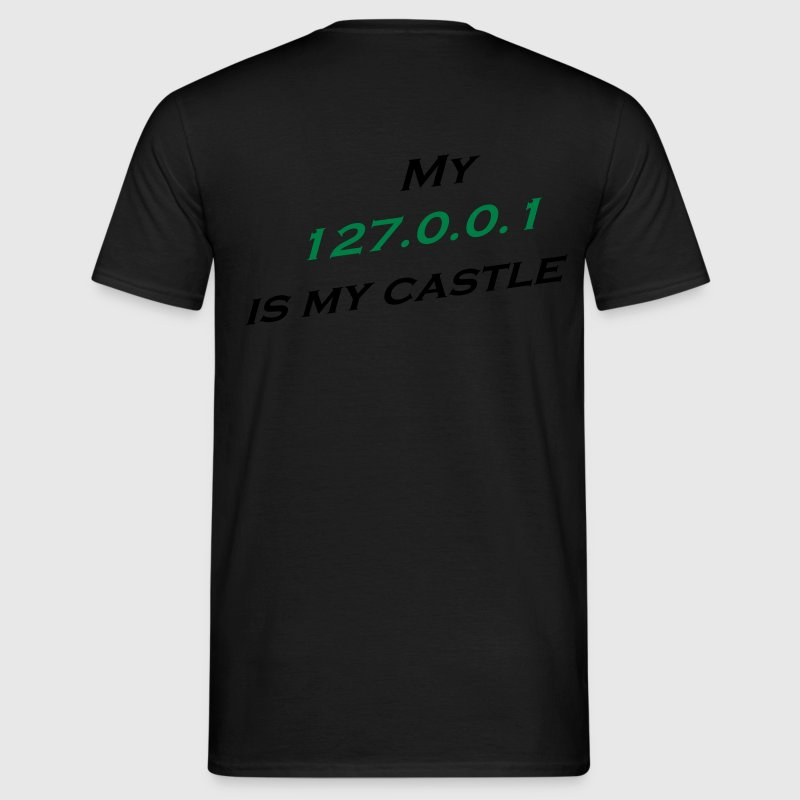 My 127.0.0.1 Is My Castle T-Shirts - Männer T-Shirt