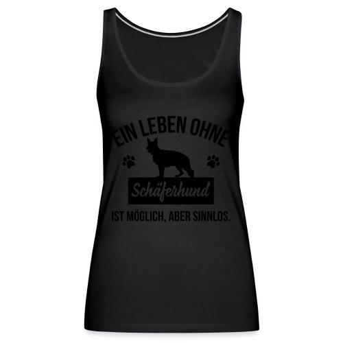 Leben ohne Schäferhund - Damenshirt - Frauen Premium Tank Top