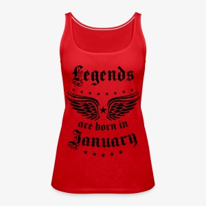 Legends are born in January Geburtstag T-shirt Frauen - Frauen Premium Tank Top