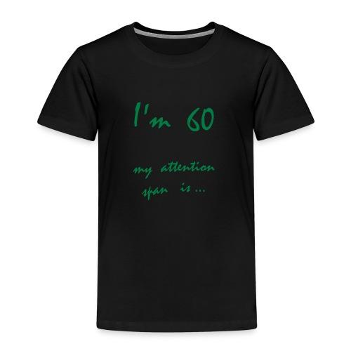 I'm 60 - Lasten premium t-paita