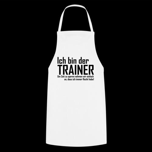 Ich bin der Trainer... Longsleeve Shirt + Spruch NEU! - Kochschürze