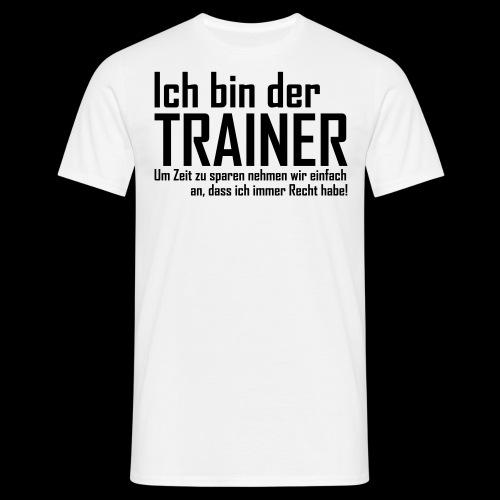 Ich bin der Trainer... Longsleeve Shirt + Spruch NEU! - Männer T-Shirt