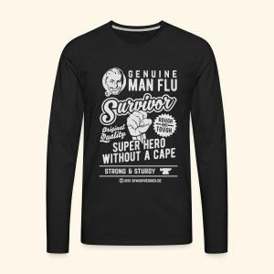Man Flu Survivor T-Shirts - Männer Premium Langarmshirt