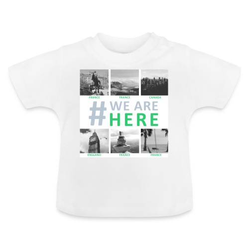 #WE ARE HERE - Ados - T-shirt Bébé