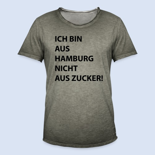 Ich bin aus Hamburg, nicht aus Zucker #Stadtgeschenke - Männer Vintage T-Shirt