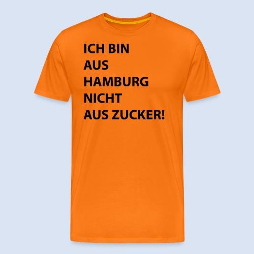 Ich bin aus Hamburg, nicht aus Zucker #Stadtgeschenke - Männer Premium T-Shirt