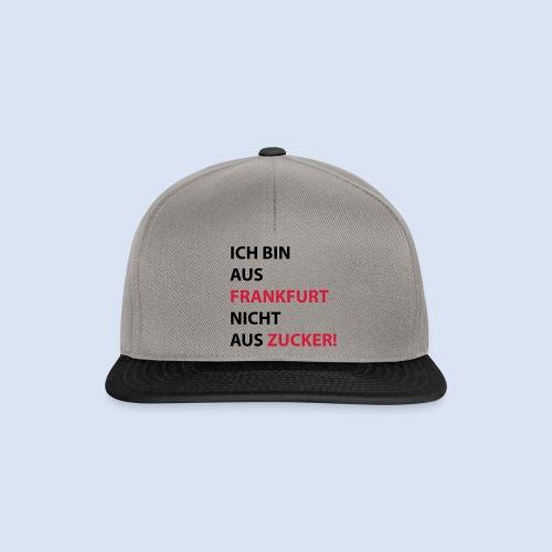 Ich bin aus Frankfurt, nicht aus Zucker #Bembeltown #Frankfurt - Snapback Cap