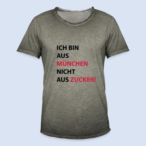 Ich bin aus München, nicht aus Zucker #Mingen #München - Männer Vintage T-Shirt