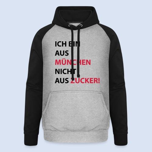 Ich bin aus München, nicht aus Zucker #Mingen #München - Unisex Baseball Hoodie