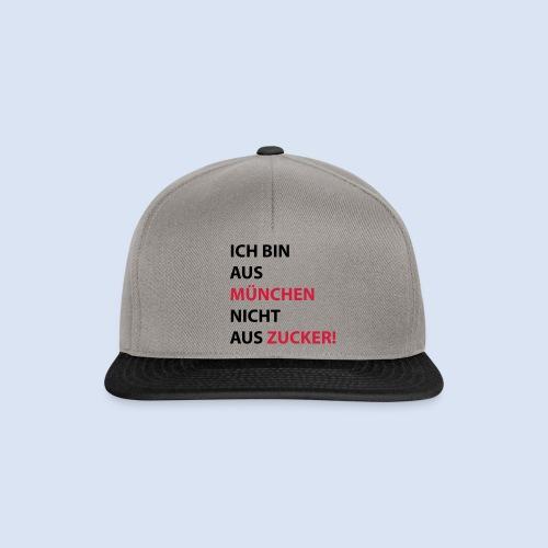 Ich bin aus München, nicht aus Zucker #Mingen #München - Snapback Cap