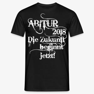ABI 2018 ABITUR Die Zukunft beginnt jetzt T-Shirt Männer schwarz - Männer T-Shirt