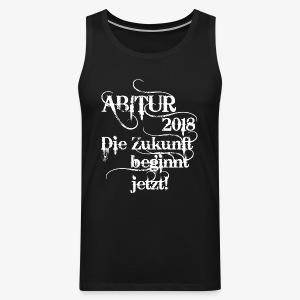 ABI 2018 ABITUR Die Zukunft beginnt jetzt T-Shirt Männer schwarz - Männer Premium Tank Top
