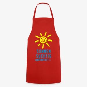 Sonnensüchtig Sonne Welle Spass Spaß Text T-Shirt - Kochschürze