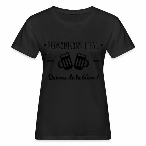 Economisons l'eau, buvons de la bière !  - T-shirt bio Femme
