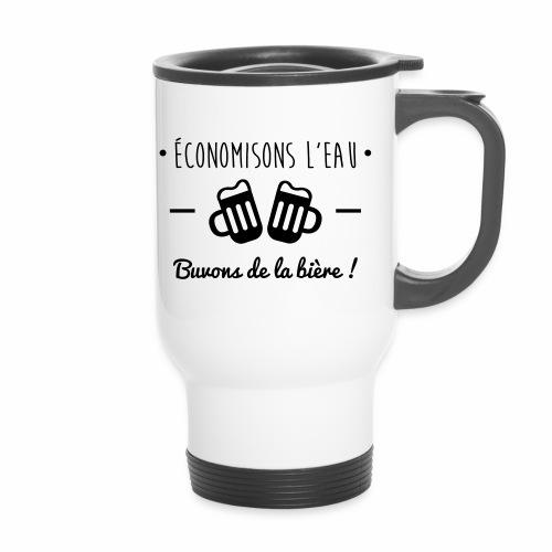 Economisons l'eau, buvons de la bière !  - Mug thermos
