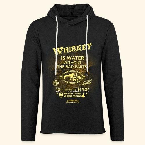 Whiskey Shirt Whiskey is water without the bad parts - Leichtes Kapuzensweatshirt Unisex