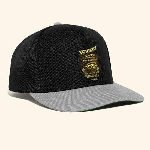 Whiskey Shirt Whiskey is water without the bad parts - Snapback Cap