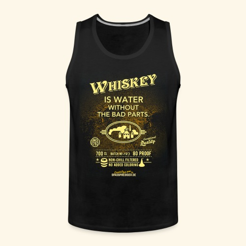 Whiskey Shirt Whiskey is water without the bad parts - Männer Premium Tank Top