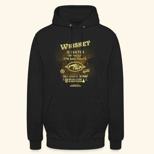 Shirt Whiskey is water without the bad parts - Unisex Hoodie