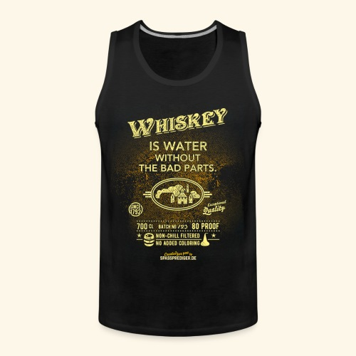 Shirt Whiskey is water without the bad parts - Männer Premium Tank Top