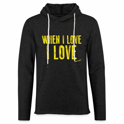 When I love I love by Francisco Evans ™ - Light Unisex Sweatshirt Hoodie