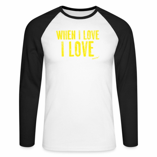 When I love I love by Francisco Evans ™ - Men's Long Sleeve Baseball T-Shirt