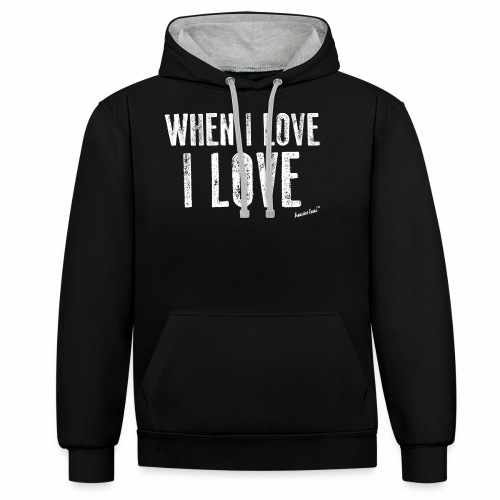 When I love I love by Francisco Evans ™ - Contrast Colour Hoodie