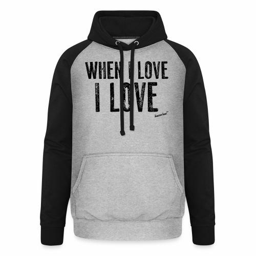 When I love I love by Francisco Evans ™ - Unisex Baseball Hoodie