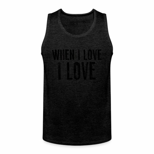 When I love I love by Francisco Evans ™ - Men's Premium Tank Top