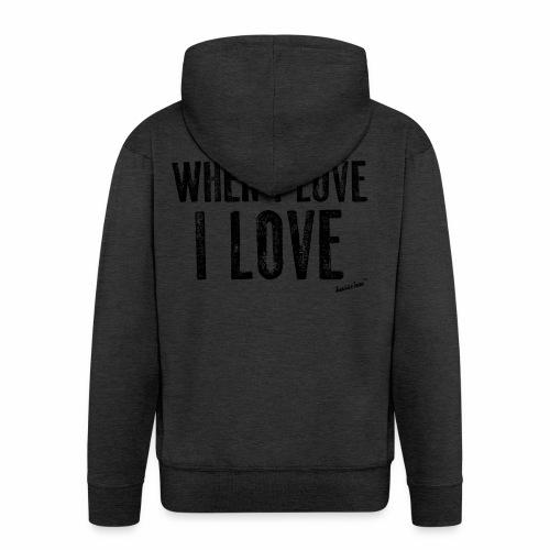 When I love I love by Francisco Evans ™ - Men's Premium Hooded Jacket
