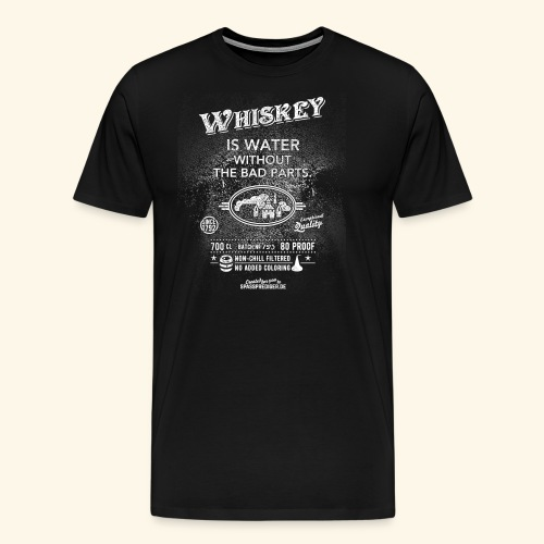 Shirt Whiskey is water without the bad parts - Männer Premium T-Shirt