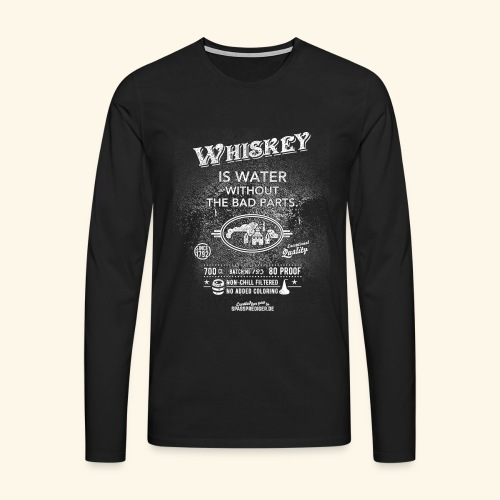 Shirt Whiskey is water without the bad parts - Männer Premium Langarmshirt