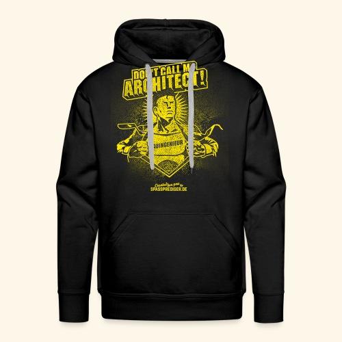 Bauingenieur Shirt Don't call me architect - Männer Premium Hoodie