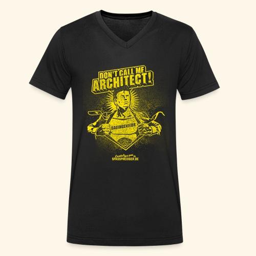 Bauingenieur Shirt Don't call me architect - Männer Bio-T-Shirt mit V-Ausschnitt von Stanley & Stella