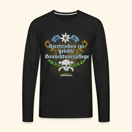 Biertrinken ist gelebte Bauchtumspflege - Männer Premium Langarmshirt