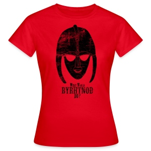 What would Byrhtnoth do? Women's Shirt - Women's T-Shirt