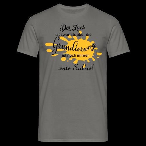 Der Lack ist zwar ab, aber die Grundierung ist noch erste Sahne - Männer T-Shirt
