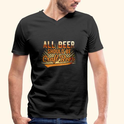 All beer should be craft beer - Männer Bio-T-Shirt mit V-Ausschnitt von Stanley & Stella