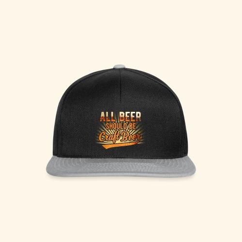 All beer should be craft beer - Snapback Cap