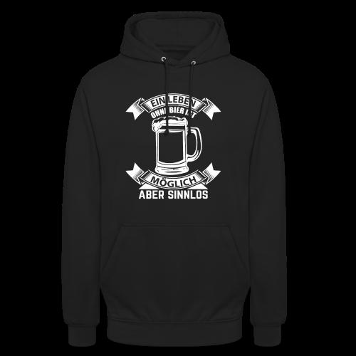 Ein Leben ohne Bier - Unisex Hoodie