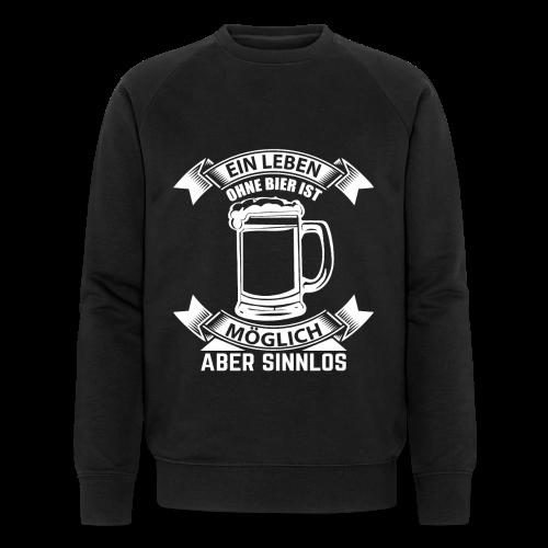 Ein Leben ohne Bier - Männer Bio-Sweatshirt von Stanley & Stella