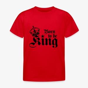 Born to be King Happy Birthday Baby Body - Kinder T-Shirt